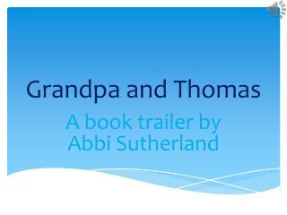 Grandpa and  T homas