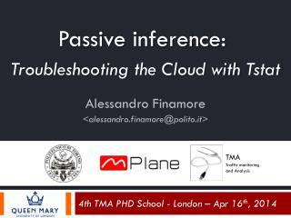 4th TMA PHD School - London � Apr 16 th , 2014