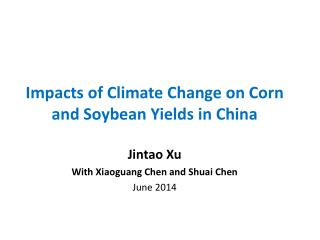 Impacts  of Climate Change on Corn and Soybean Yields in  China