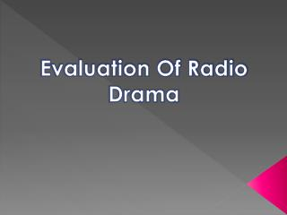 Evaluation Of Radio Drama