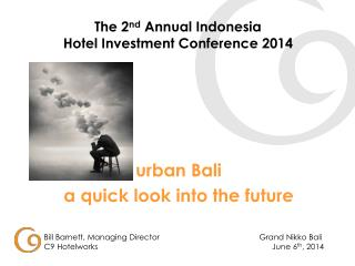 The 2 nd  Annual Indonesia  Hotel Investment Conference 2014