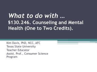 What to do  with … §130.246 . Counseling and Mental Health (One to Two Credits).