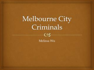 Melbourne City Criminals