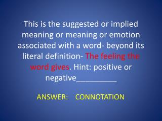 ANSWER:    CONNOTATION