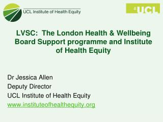 LVSC:  The  London Health & Wellbeing Board Support  programme and Institute  of Health Equity