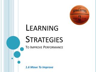 Learning  Strategies  To Improve Performance