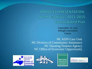 ABRIDGED PRESENTATION:  North  Carolina's  2011-2015 Consolidated  Plan