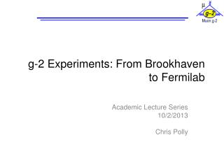 g-2 Experiments: From Brookhaven to Fermilab