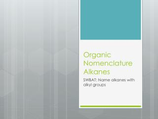 Organic Nomenclature Alkanes