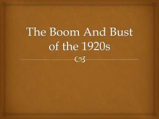 The Boom And Bust of the 1920s