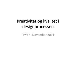 Kreativitet og kvalitet i designprocessen