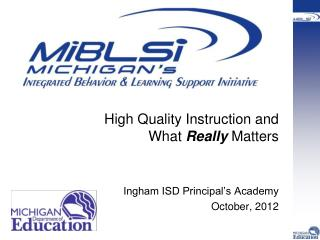 High Quality Instruction and  What  Really  Matters