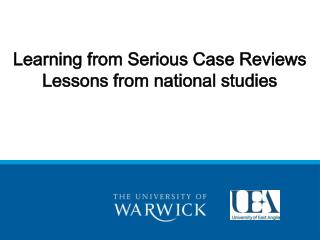 Learning from Serious Case Reviews Lessons from national studies