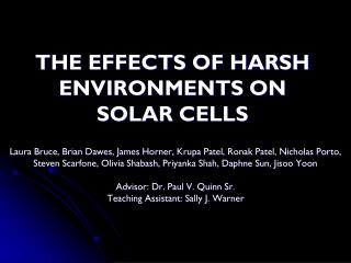 THE EFFECTS OF HARSH ENVIRONMENTS ON SOLAR CELLS