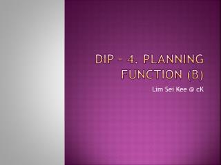 DIP – 4. Planning function (B)