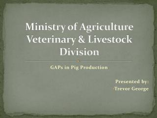 Ministry of Agriculture Veterinary & Livestock Division