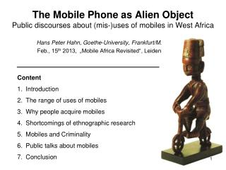 The Mobile Phone as Alien Object Public discourses about ( mis -)uses of mobiles in West Africa