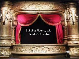 Building  Fluency with Reader's  Theatre