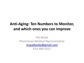 Anti-Aging: Ten Numbers to Monitor, and which ones you can improve