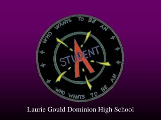 Laurie Gould Dominion High School