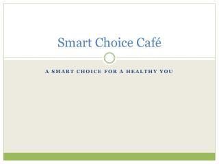 Smart Choice Café