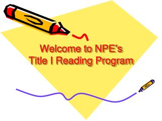 Welcome to NPE's  Title I Reading Program