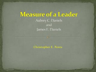 Measure of a Leader Aubrey C. Daniels and James E. Daniels