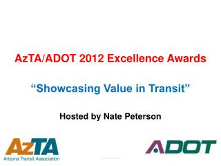 "AzTA/ADOT 2012 Excellence Awards ""Showcasing Value in Transit"" Hosted by Nate Peterson"