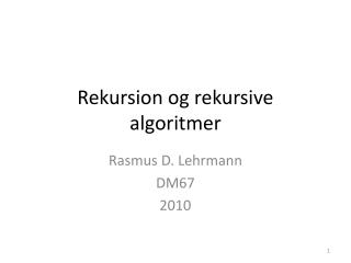 Rekursion  og  rekursive  algoritmer