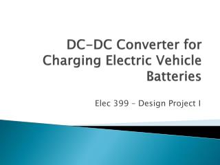 DC-DC Converter for Charging Electric Vehicle Batteries