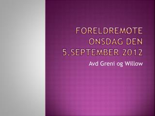 Foreldremøte onsdag den 5.september 2012