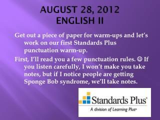 AUGUST 28, 2012 ENGLISH II
