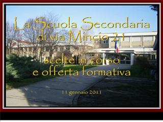 La Scuola Secondaria  di via Mincio 21  scelte in corso  e offerta formativa   11 gennaio 2011