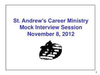 St. Andrew's Career Ministry Mock Interview Session November 8, 2012