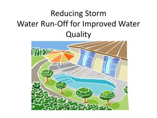 Reducing Storm  Water Run-Off for Improved Water Quality