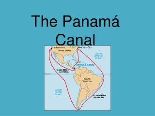 The Panamá Canal