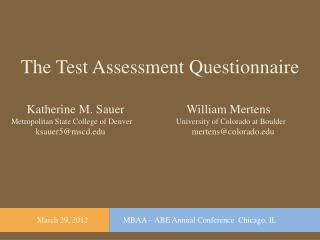 The Test Assessment Questionnaire      Katherine  M.  Sauer                    William  Mertens