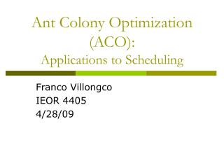 Ant Colony Optimization ACO: Applications to Scheduling