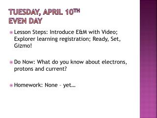 Tuesday, April 10 th Even Day