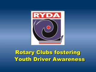 Rotary Clubs fostering Youth Driver Awareness