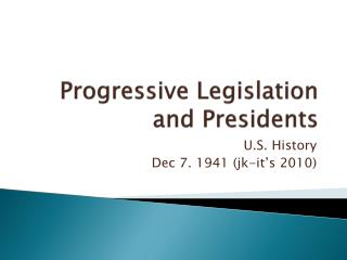 Progressive Legislation and Presidents