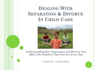 Dealing With Separation & Divorce In Child Care