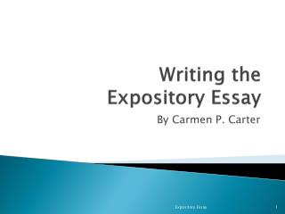 Writing the  Expository Essay