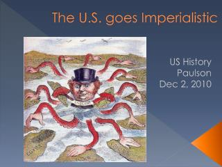 The U.S. goes Imperialistic