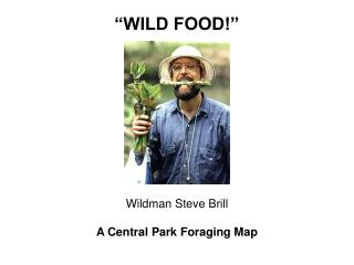 """WILD FOOD!"""