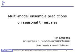 Multi-model ensemble predictions on seasonal  timescales