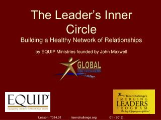 The Leader's Inner Circle Building a Healthy Network of Relationships