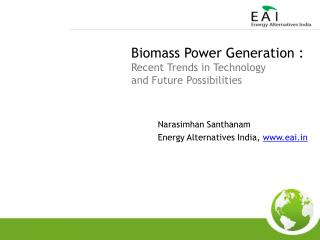 Biomass Power Generation :  Recent Trends in Technology  and Future Possibilities