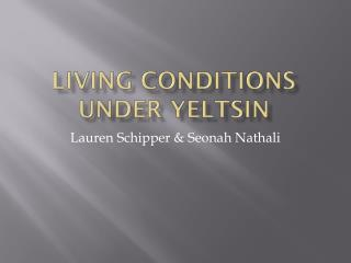 Living conditions under  yeltsin