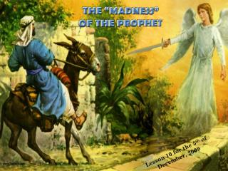 "THE ""MADNESS"" OF THE PROPHET"